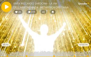 LA VIA DELL'ABBONDANZA, METAFISICA CRISTIANA 2 ore gratuite di podcast.