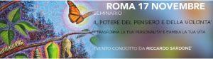 ROMA 17 NOVEMBRE.            IL POTERE DEL PENSIERO E DELLA VOLONTA' TRASFORMA LA TUA PERSONALITA E CAMBIA LA TUA VITA.