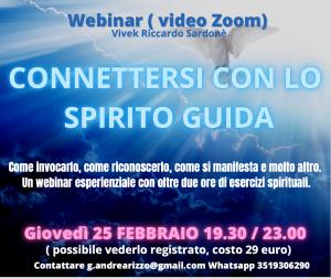 25 FEBBRAIO 2021, WEBINAR : ' CONNETTERSI CON LO SPIRITO GUIDA ' ( possibile vederlo registrato )